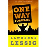 One Way Forward: The Outsider's Guide to Fixing the Republic (Kindle Single) ~ Lawrence Lessig