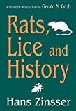 Rats, Lice and History (Social Science Classics Series) [Paperback] [2007] (Author) Hans Zinsser, Gerald N. Grob