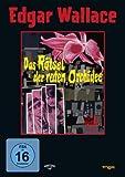 Das Rätsel der roten Orchidee - Edgar Wallace