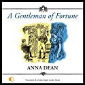 A Gentleman of Fortune (       UNABRIDGED) by Anna Dean Narrated by Anne Cater