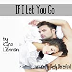 If I Let You Go | Kyra Lennon
