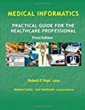img - for Medical Informatics: Practical Guide for the Healthcare Professional Third Edition book / textbook / text book