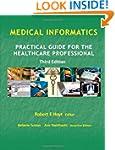 Medical Informatics: Practical Guide...