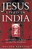 Jesus Lived in India: His Unknown Life Before and After the Crucifixion by Kersten, Holger (1994) Paperback by Holger Kersten