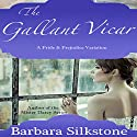 The Gallant Vicar: A Pride & Prejudice Variation Audiobook by Barbara Silkstone, A Lady Narrated by Jannie Meisberger