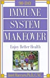 img - for Immune System Makeover: Enjoy better health by Maccaro PhD CNC, Janet (2000) Paperback book / textbook / text book