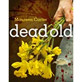 Dead Old: 2 (Bev Morriss Mysteries)by Maureen Carter