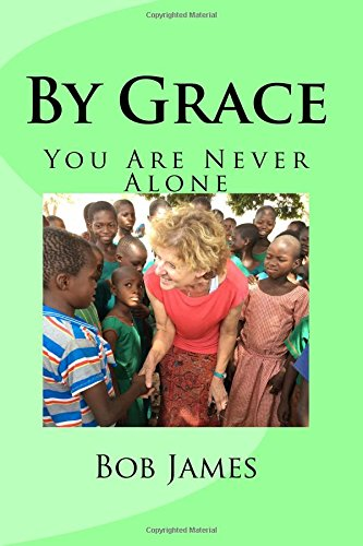 By Grace: You Are Never Alone