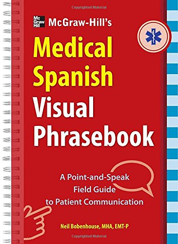 McGraw-Hill Education's Medical Spanish Visual Phrasebook: 825 Questions & Responses