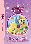 Palace Pets 02 - Bouton d'Or, le pone...