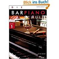 Die Barpiano-Schule, Band 1: Techniken des stilvollen Entertainment-Pianos (inkl. Audio-CD)