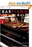 Die Barpiano-Schule, Band 1: Techniken des stilvollen Entertainment-Pianos (inkl. Audio-CD)