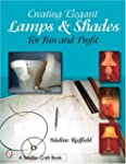 Creating Elegant Lamps & Shades for F...