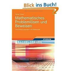 Mathematisches Probleml�sen und Beweisen (Bachelorkurs Mathematik)