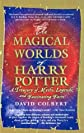 Magical Worlds of Harry Potter: A Treasury of Myths, Legends, and Fascinati