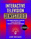 Jerry C. Whitaker Interactive Television Demystified (with Video and Audio)