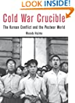 Cold War Crucible: The Korean Conflic...