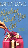 Wanting What You Get (Stepp Sisters, Book 2) (0821776134) by Love, Kathy