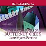 The Matchmakers of Butternut Creek: Tales from Butternut Creek, Book 2 (       UNABRIDGED) by Jane Myers Perrine Narrated by Chris Sorensen