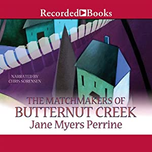 The Matchmakers of Butternut Creek: Tales from Butternut Creek, Book 2 | [Jane Myers Perrine]