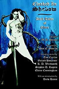 Cloaked in Shadow: Dark Tales of Elves by Elaine Cunningham, K. D. Wentworth, David J. Corwell and Christe M. Callabro