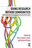 Doing Research Within Communities: Stories and Lessons from Language Education Field /ROUTLEDGE CHAPMAN HALL/Kerry Taylor-Leech
