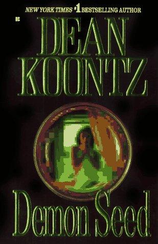 Demon Seed, Dean Koontz