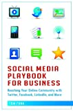 Social Media Playbook for Business: Reaching Your Online Community with Twitter, Facebook, LinkedIn, and More (0313386269) by Funk, Tom