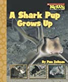 img - for A Shark Pup Grows Up (Scholastic News Nonfiction Readers: Animal Life Cycles) book / textbook / text book