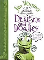 Jim Henson's Designs and Doodles: A Muppet Sketchbook