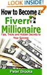 How to Become a Fiverr Millionaire: T...
