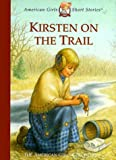 Kirsten on the Trail (American Girls Short Stories) (1562477641) by Shaw, Janet Beeler