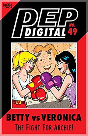 Amazon.com: PEP Digital #49: Betty Vs. Veronica The Fight for Archie