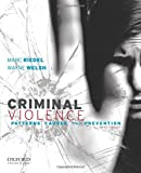 Criminal Violence: Patterns, Causes, and Prevention, 3rd Edition