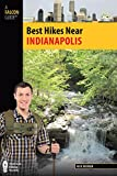 Best Hikes Near Indianapolis (Best Hikes Near Series)
