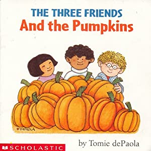 The Three Friends and the Pumpkins (Scholastic SeeSaw Book Club)