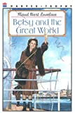 Betsy and the Great World (0606141626) by Lovelace, Maud Hart