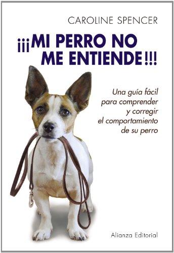 ¡¡¡Mi Perro No Me Entiende!!! (Libros Singulares (Ls))