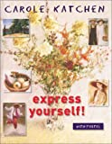 Carole Katchen Express Yourself with Pastel