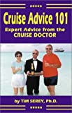img - for Cruise Advice 101: Expert Advice from the Cruise Doctor book / textbook / text book