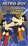 echange, troc Gilles Legardinier, Osamu Tezuka - Astroboy, Tome 4 : Astro Boy contre Astro Boy