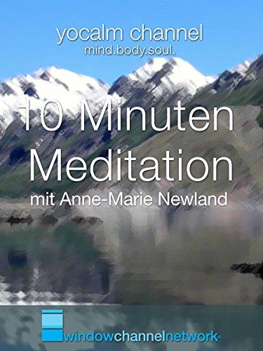 10 Minuten Meditation (ten minute meditation) mit Anne-Marie Newland
