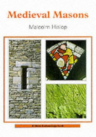 Medieval Masons (Shire archaeology series)