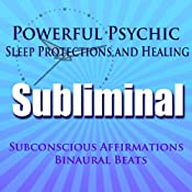 Powerful Psychic Sleep Protections and Healing Subliminal Hypnosis: Subconscious Affirmations, Binaural Beats, Solfeggio Tones | [Subliminal Hypnosis]