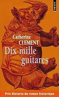 Dix mille guitares par Catherine Clément