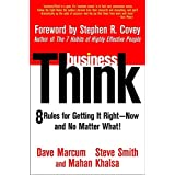 businessThink: Rules for Getting It Right--Now, and No Matter What! ~ Dave Marcum
