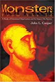 Monsters from the Id: A Study of Emotional Deprivation and Its Impact On Society (0595180442) by Cooper, John
