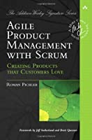 Agile Product Management with Scrum: Creating Products that Customers Love ebook download
