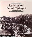 echange, troc Anne de Mondenard - La Mission héliographique : Cinq photographes parcourent la France en 1851