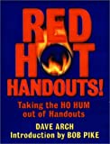 img - for Red Hot Handouts : Taking the HO HUM out of Handouts book / textbook / text book